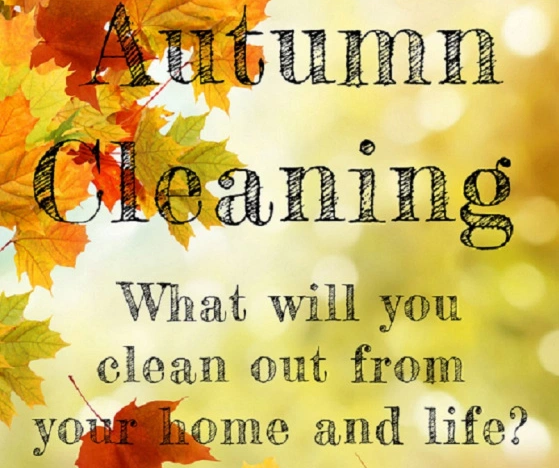 Autumn Cleaning - Yes it's a thing!